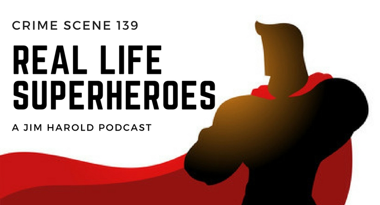 Real Life Superheroes – Crime Scene 139