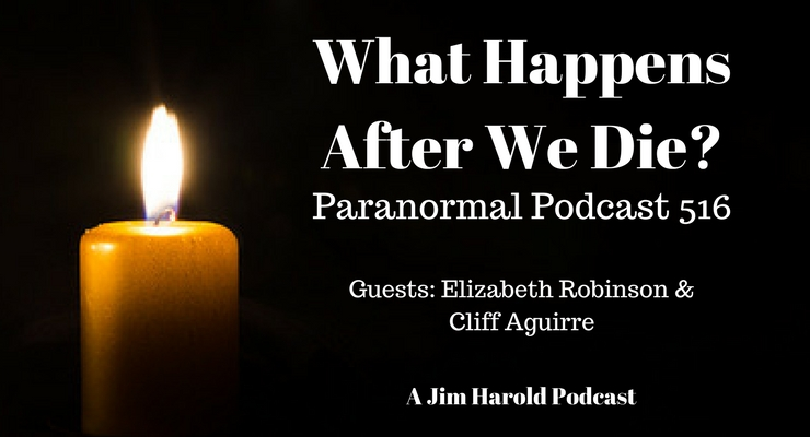 What Happens After We Die – Paranormal Podcast 516