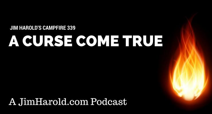 A Curse Come True – Campfire 339