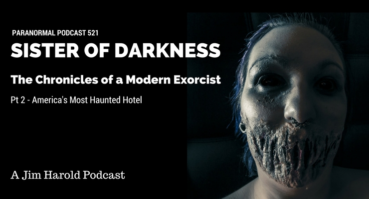 Sister of Darkness – Paranormal Podcast 521