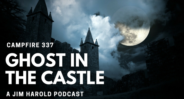Ghost In The Castle – Campfire 337