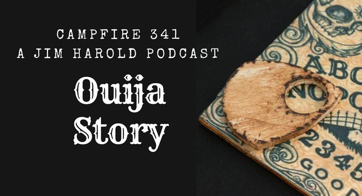 Ouija Story – Campfire 341