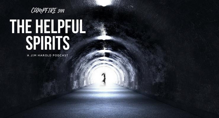 The Helpful Spirits – Campfire 344