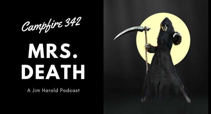 Mrs Death – Campfire 342