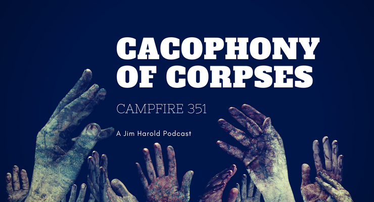 Cacophony of Corpses – Campfire 351