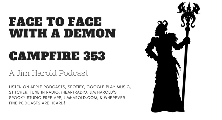 Face To Face With A Demon – Campfire 353