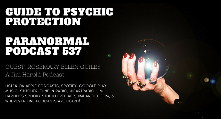 Guide To Psychic Protection – Paranormal Podcast 537