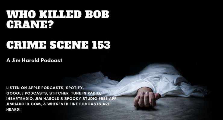 Who Killed Bob Crane – Crime Scene 153