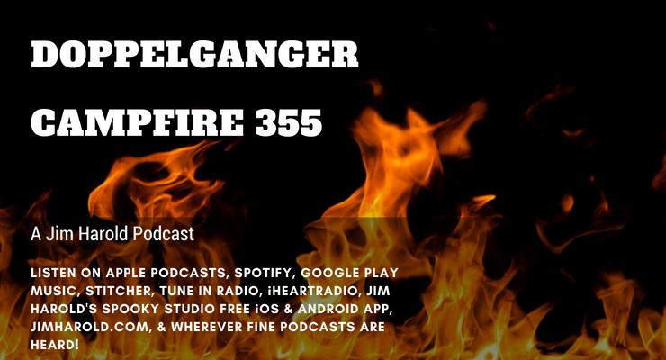Doppelganger – Campfire 355