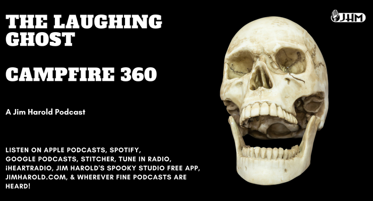 The Laughing Ghost – Campfire 360