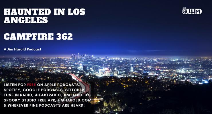 Haunted In Los Angeles – Campfire 362