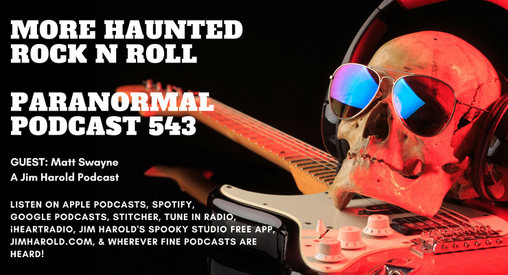 More Haunted Rock n Roll – The Paranormal Podcast 543