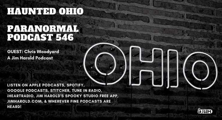 Haunted Ohio – Paranormal Podcast 546