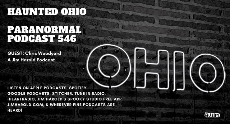 Haunted Ohio – Paranormal Podcast 546