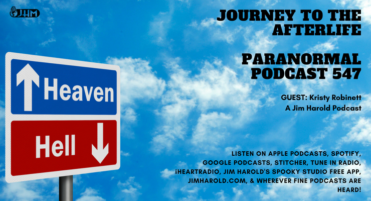 Journey To The Afterlife – The Paranormal Podcast 547