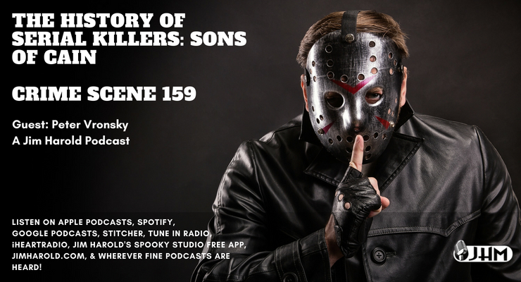 The History of Serial Killers: Sons of Cain – Crime Scene 159