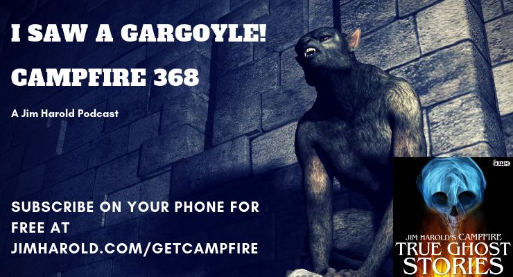 I Saw A Gargoyle – Campfire 368