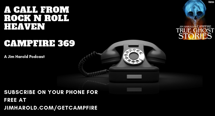 A Call From Rock n Roll Heaven – Campfire 369