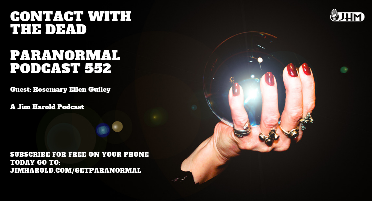 Contact with the Dead – The Paranormal Podcast 552