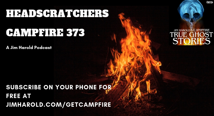 Headscratchers – Campfire 373