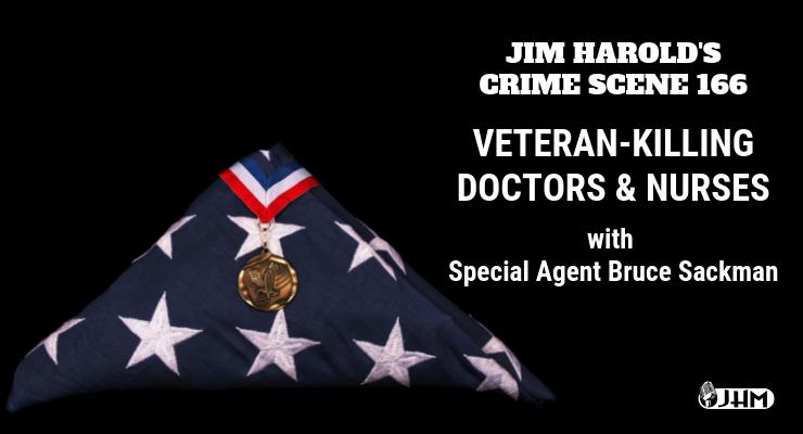 Veteran-Killing Nurses and Doctors – Crime Scene 166