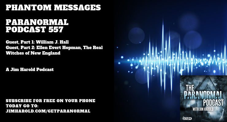 Phantom Messages – The Paranormal Podcast 557