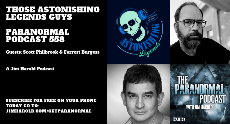 Those Astonishing Legends Guys – Paranormal Podcast 558
